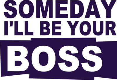 someday your boss