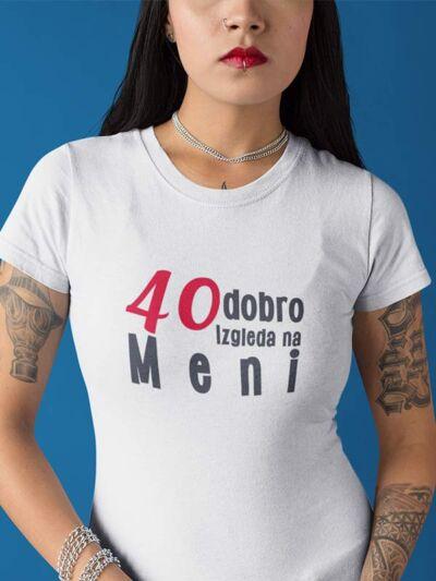 40 dobro izgleda na meni majica