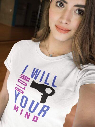 majica za frizerko I will blow your mind