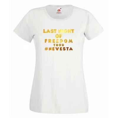 Majica za dekliščino Last night of freedom