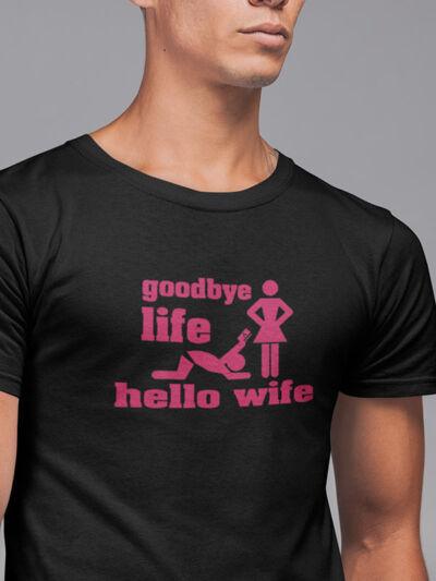 majica za fantovščino goodbye life hello wife