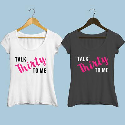 Majica-za-30-rojstni-dan-Talk-thirty-to-me