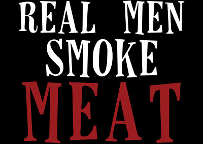 Real-men-smoke-meat