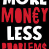 More-money-less-problems