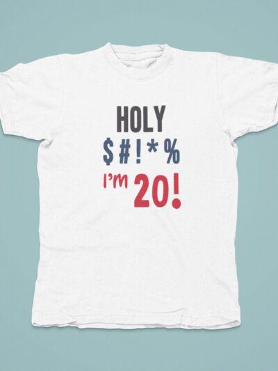 majica holy shit za 20 let