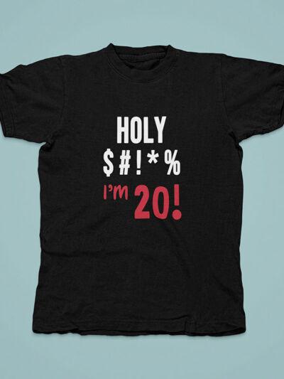 majica holy shit za 20 rojstni dan