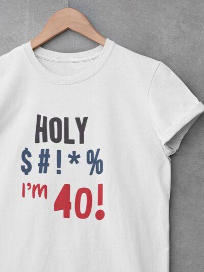 majica holy shit za 40 let