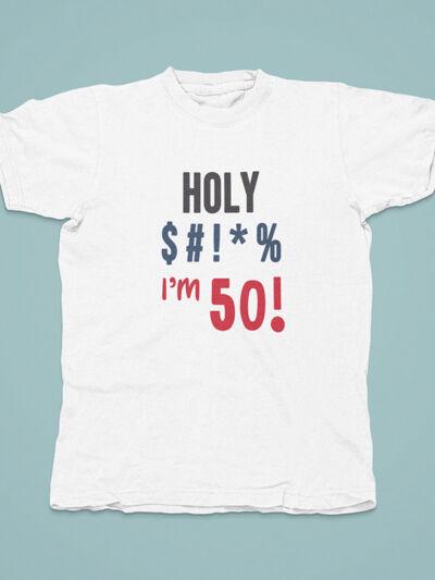 majica holy shit za 50 let