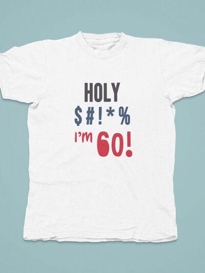 majica holy shit za 60 let