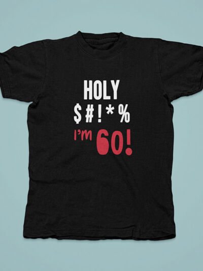 majica holy shit za 60 rojstni dan