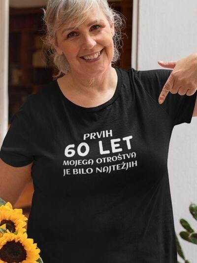 prvih 60 let mojega otrostva zenska majica